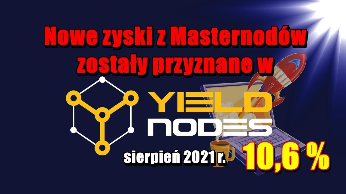 Nowe zyski z Masternodów zostały przyznane w Yieldnodes – sierpień 2021 r.