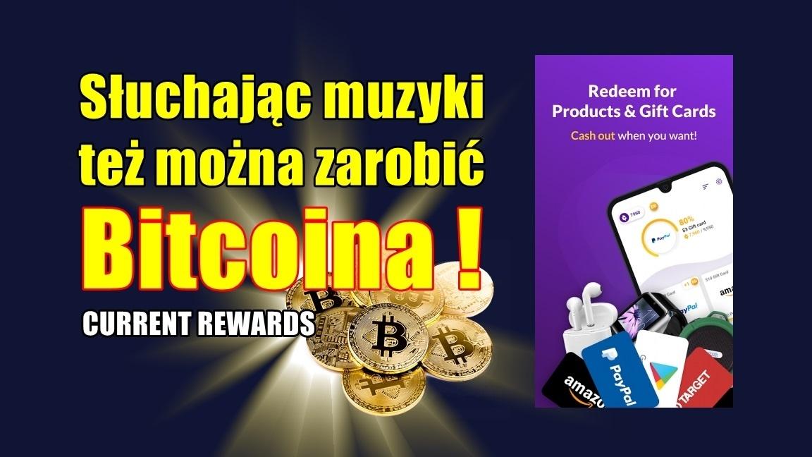 Słuchając muzyki tez można zarabiać Bitcoina ! CURRENT REWARDS !