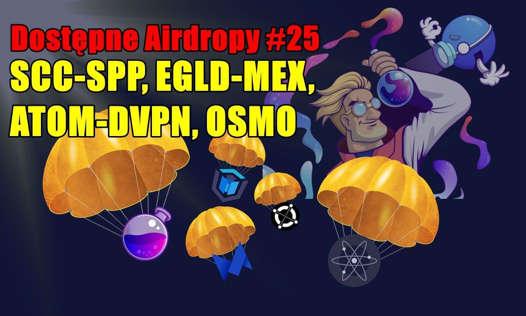 Dostępne Airdropy #25 > SCC-SPP, EGLD-MEX, ATOM-DVPN, OSMO