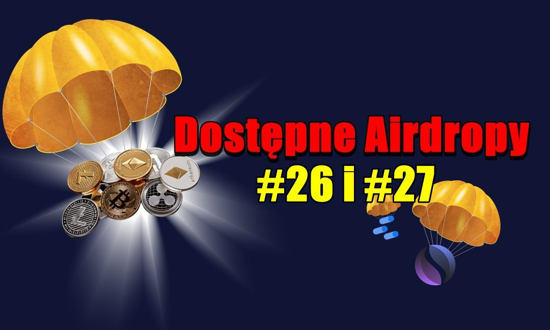 Dostępne Airdropy #26 i #27