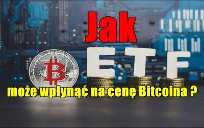 Jak ETF może wpłynąć na cenę Bitcoina?