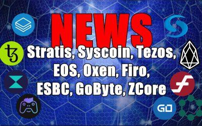 NEWS: Stratis, Syscoin, Tezos, EOS, Oxen, Firo, ESBC, GoByte, ZCore
