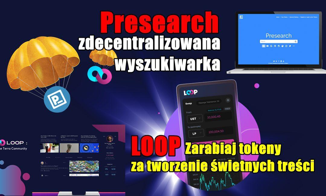 Presearch, zdecentralizowana wyszukiwarka. Loop – Zarabiaj tokeny za tworzenie świetnych treści