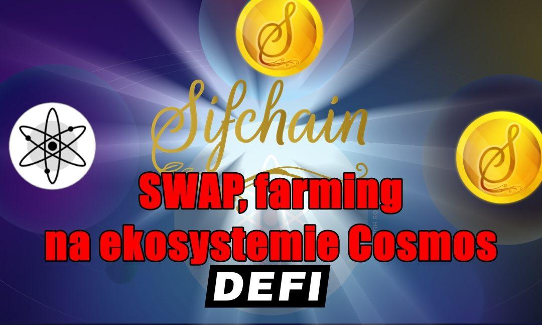Sifchain SWAP, farming na ekosystemie Cosmos